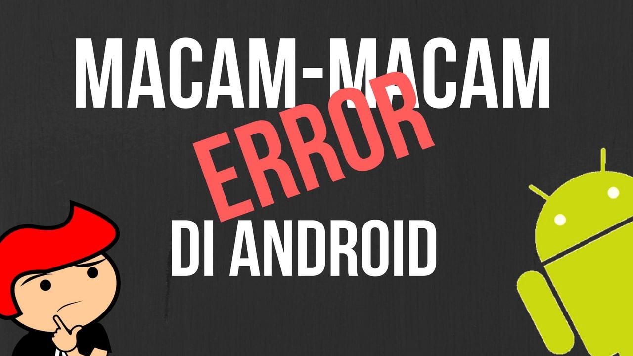 macam-macam-error-di-android